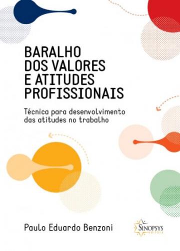 Baralho dos Valores e Atitudes Profissionais: Técnica Para Desenvolvimento das Atitudes no Trabalho