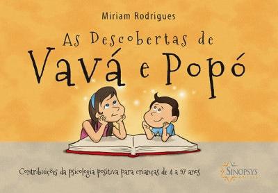 As Descobertas de Vavá e Popó: Contribuições da Psicologia Positiva, para Crianças de 4 a 97 Anos