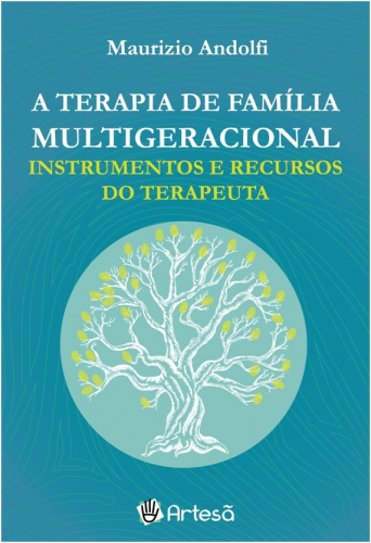 A Terapia Familiar Multigeracional: Instrumentos e Recursos do Terapeuta