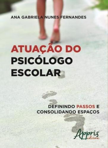 Atuação do Psicólogo Escolar: Definindo Passos e Consolidando Espaços
