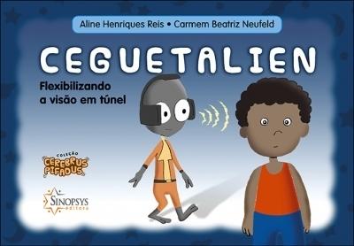 Cerebrus Pifadus: Ceguetalien: Flexibilizando a Visão em Túnel