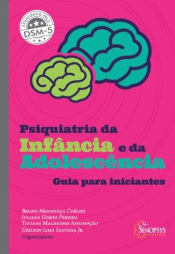 Psiquiatria da Infância e da Adolescência: Guia para Iniciantes