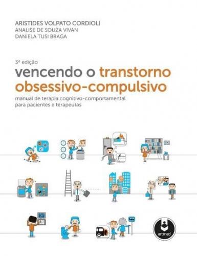 Vencendo o Transtorno Obsessivo-Compulsivo: Manual de Terapia Cognitivo-Comportamental para Pacientes e Terapeutas
