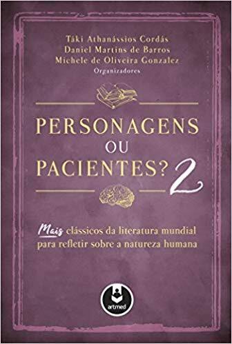 Personagens ou Pacientes? 2: Mais Clássicos da Literatura Mundial para Refletir Sobre a Natureza Humana