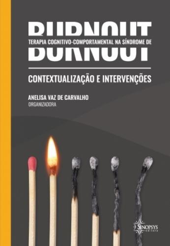 Terapia Cognitivo-Comportamental na Síndrome de Burnout: Contextualização e Intervenções