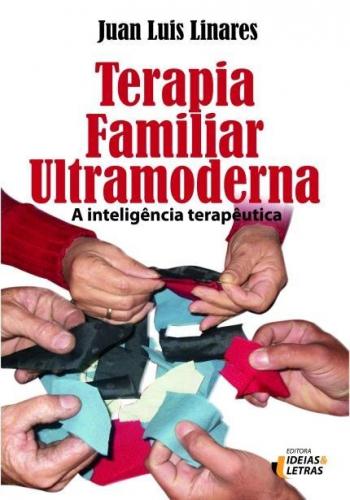 Terapia Familiar Ultramoderna: A Inteligência Terapêutica