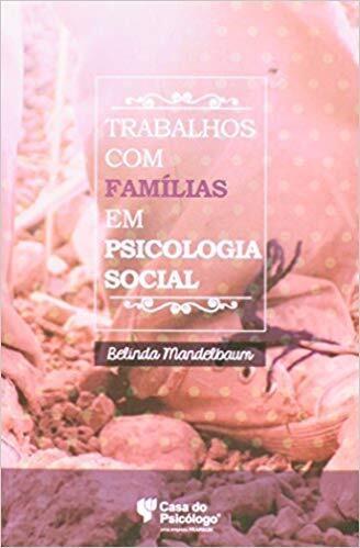 Trabalhos com Famílias em Psicologia Social