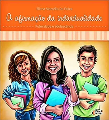 A Afirmação da Individualidade: Puberdade e Adolescência