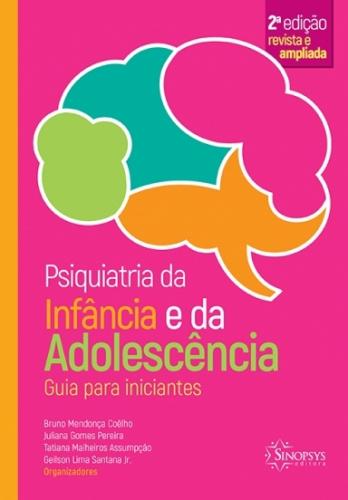 Psiquiatria da Infância e da Adolescência: Guia para Iniciantes - 2ª Edição Revista e Ampliada