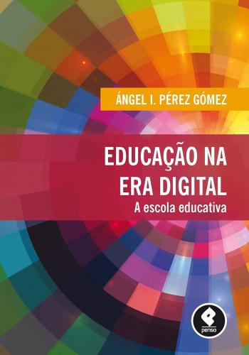Educação na Era Digital: A Escola Educativa