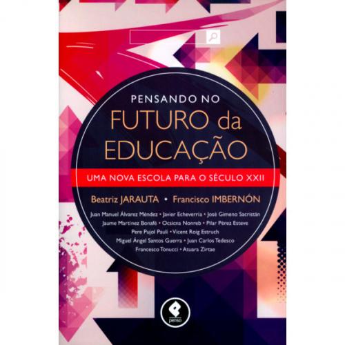 Pensando no Futuro da Educação: Uma Nova Escola para o Século XXII