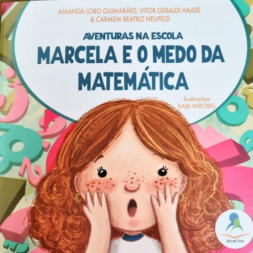 Aventuras na Escola: Marcela e o Medo da Matemática