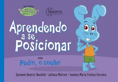 Aprendendo a se Posicionar com Pedro, o Coelho