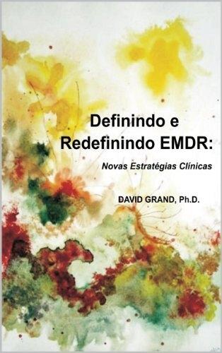 Definindo e Redefinindo o EMDR: Novas Estratégias Clínicas