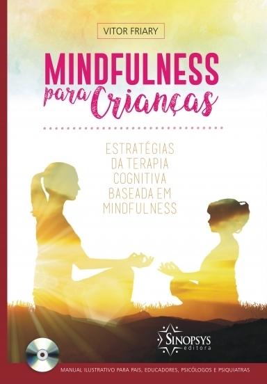 Mindfulness para Crianças: Estratégias da Terapia Cognitiva Baseada em Mindfulness